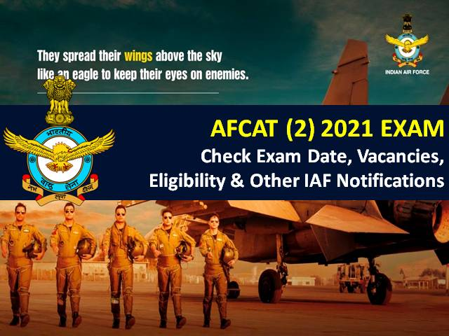 AFCAT (2) 2021 Exam Begins from 28th August (Admit Card Released @afcat.cdac.in): Check Eligibility, 334 Vacancies, Syllabus, Exam Pattern, Other Indian Air Force (IAF) Notifications
