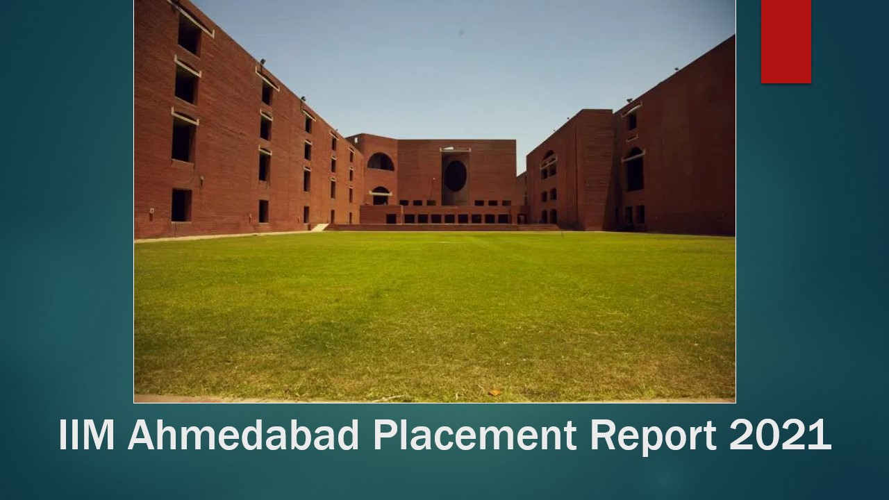 IIM Ahmedabad Placements 2021 – All About Salary Packages, Recruiters, Job Profiles