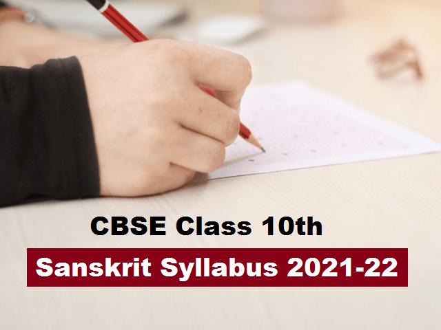 CBSE Class 10 Sanskrit Syllabus 2021-2022| Download New Curriculum in PDF