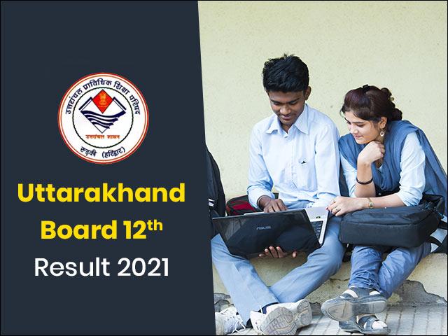 Uttarakhand Board 12th Result 2021