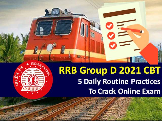 Check 5 Daily Routine Practices for Railways Job Aspirants to Crack Online Exam (CBT)