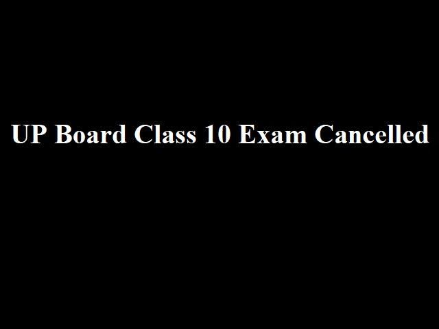 UP Board Class 10 (High School) Exam 2021 Cancelled: Class 12 (Intermediate) Exam from 2nd Week of July