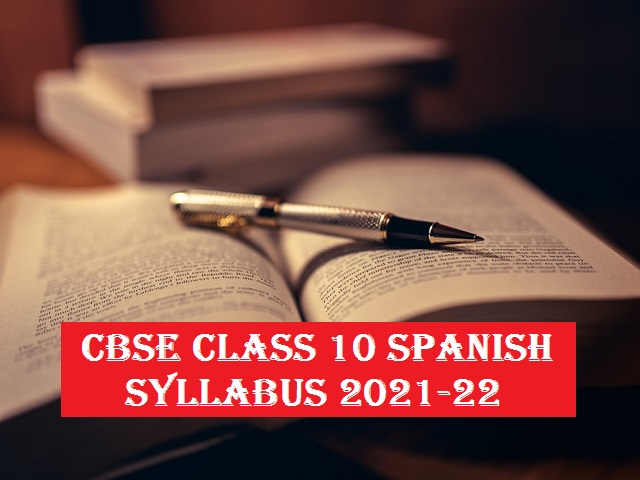 CBSE Class 10 Spanish Syllabus for New Academic Session 2021-22