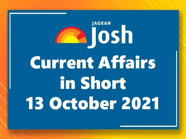 Current Affairs in Short: 13 October 2021