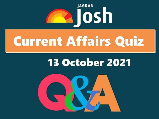 Current Affairs Quiz: 13 October 2021