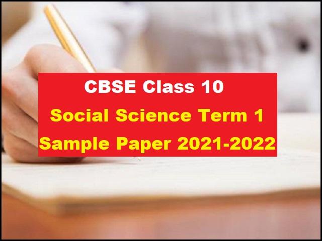 CBSE Class 10 Social Science Term 1 Sample Paper 2021-2022