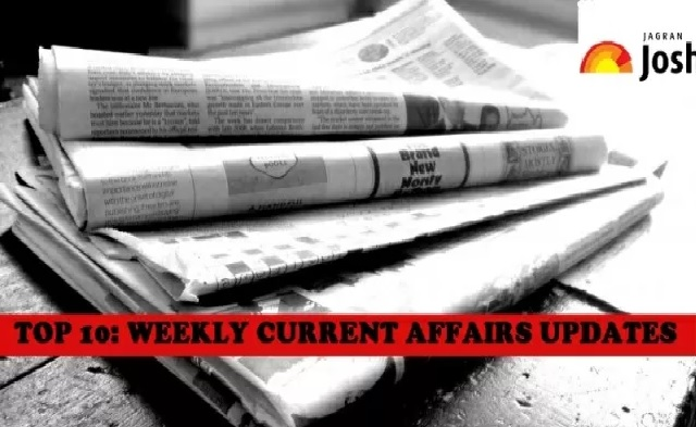 Top 10 Weekly Current Affairs