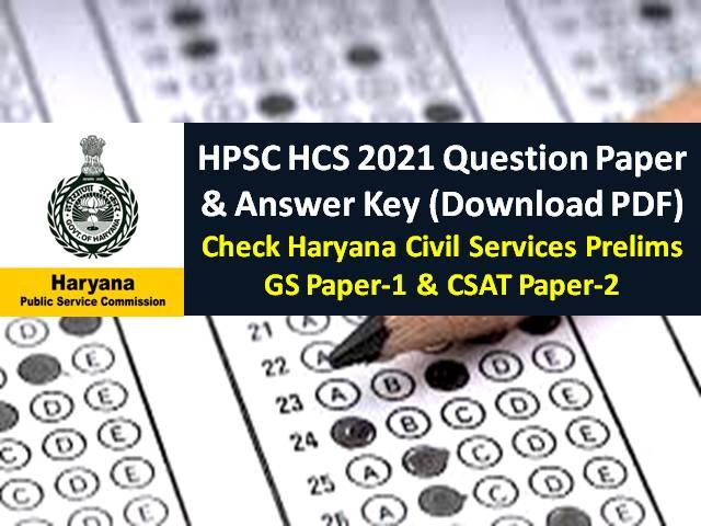 HPSC Haryana Civil Services Prelims 2021 Official Answer Key Released (Download PDF): Get HCS Question Paper|GS Paper-1 & CSAT Paper-2 (SET A/B/C/D)