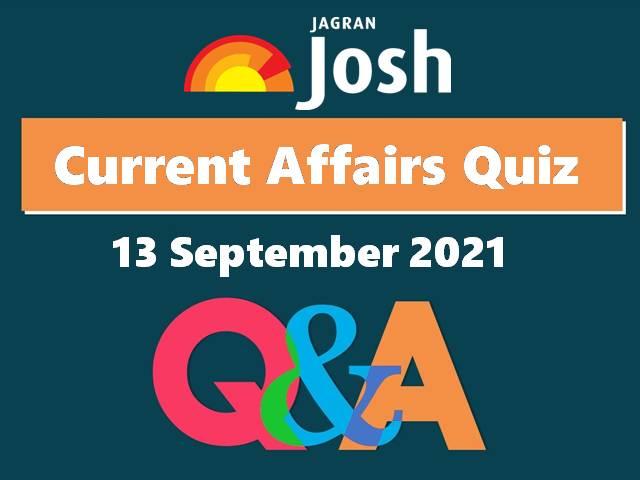 Current Affairs Quiz: 13 September 2021