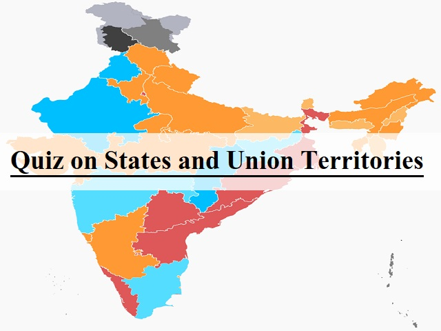 GK Quiz on States and Union Territories of India
