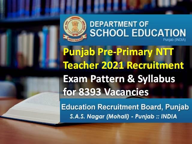 Punjab Teacher 2021 NTT Recruitment Exam: Check Exam Pattern & Syllabus for 8393 Pre Primary Teacher Vacancies