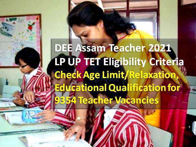 DEE Assam Teacher Recruitment 2021 LP/UP TET Eligibility: Check Age Limit, Educational Qualification for 9354 Primary Teacher Vacancies