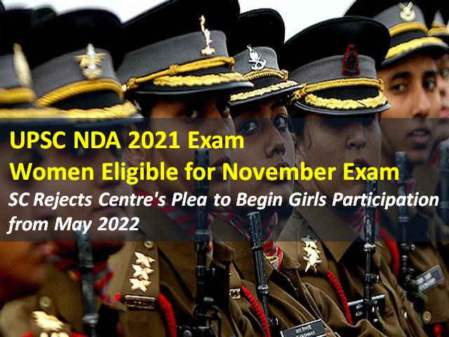 UPSC NDA Exam 2021 for Female Candidates (Women Eligible for November Exam): SC Rejects Centre's Plea to Begin Girls Participation from May 2022 National Defence Academy Exam