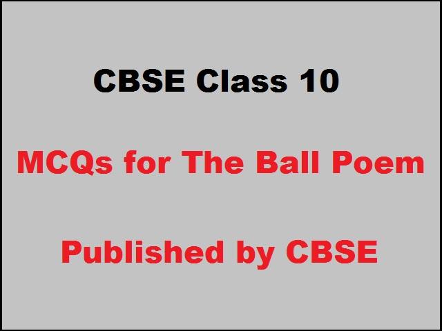 CBSE Class 10 English MCQs for First Flight Book Poem 4