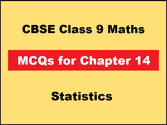 CBSE Class 9th Maths Important MCQs for Chapter 14 Statistics