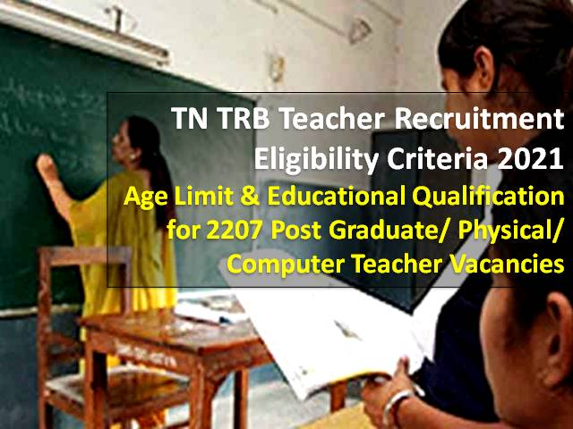 TN TRB Teacher Recruitment 2021 Eligibility Criteria: Check Age Limit, Educational Qualification for 2207 PG Assistant, Physical & Computer Teacher Vacancies