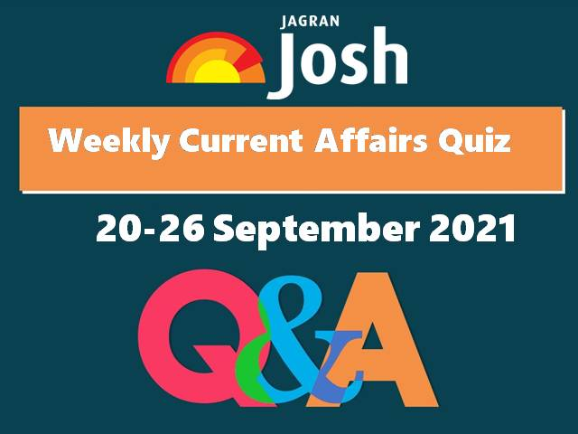 Weekly Current Affairs: Quiz 20 September to 26 September 2021