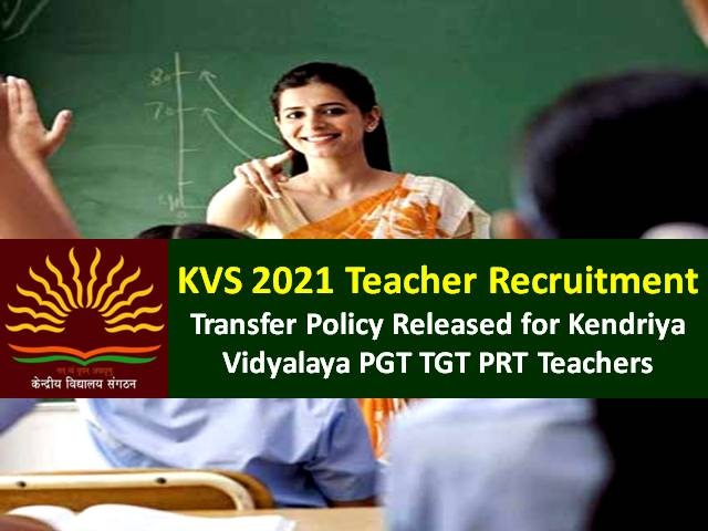 KVS 2021 Teacher Recruitment New Update: Transfer Policy Released for Kendriya Vidyalaya PGT TGT PRT Teachers