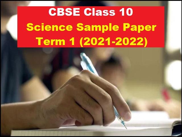 CBSE Class 10 Science Term 1 Sample Paper 2021-2022