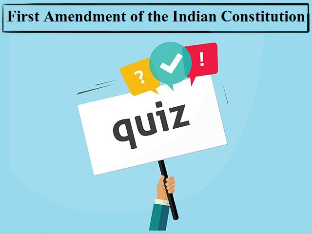 GK Quiz on First Amendment of the Indian Constitution