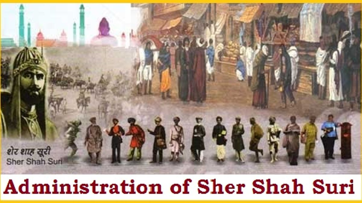 Administration of Sher Shah Suri: A detailed Summary