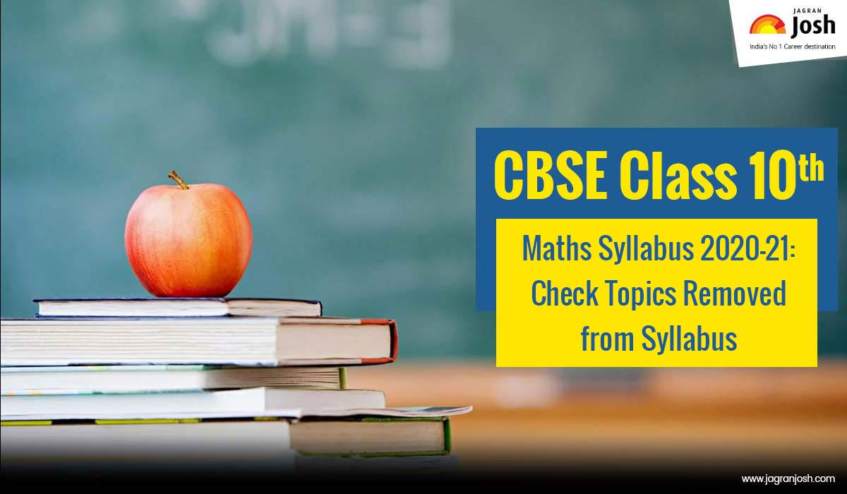 CBSE Class 10 Maths Deleted Syllabus for 2020-2021