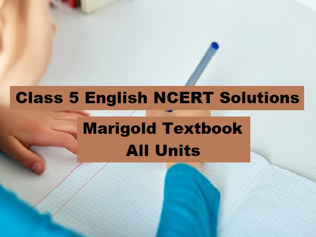 NCERT Solutions for Class 5 English - Marigold Textbook - All Units