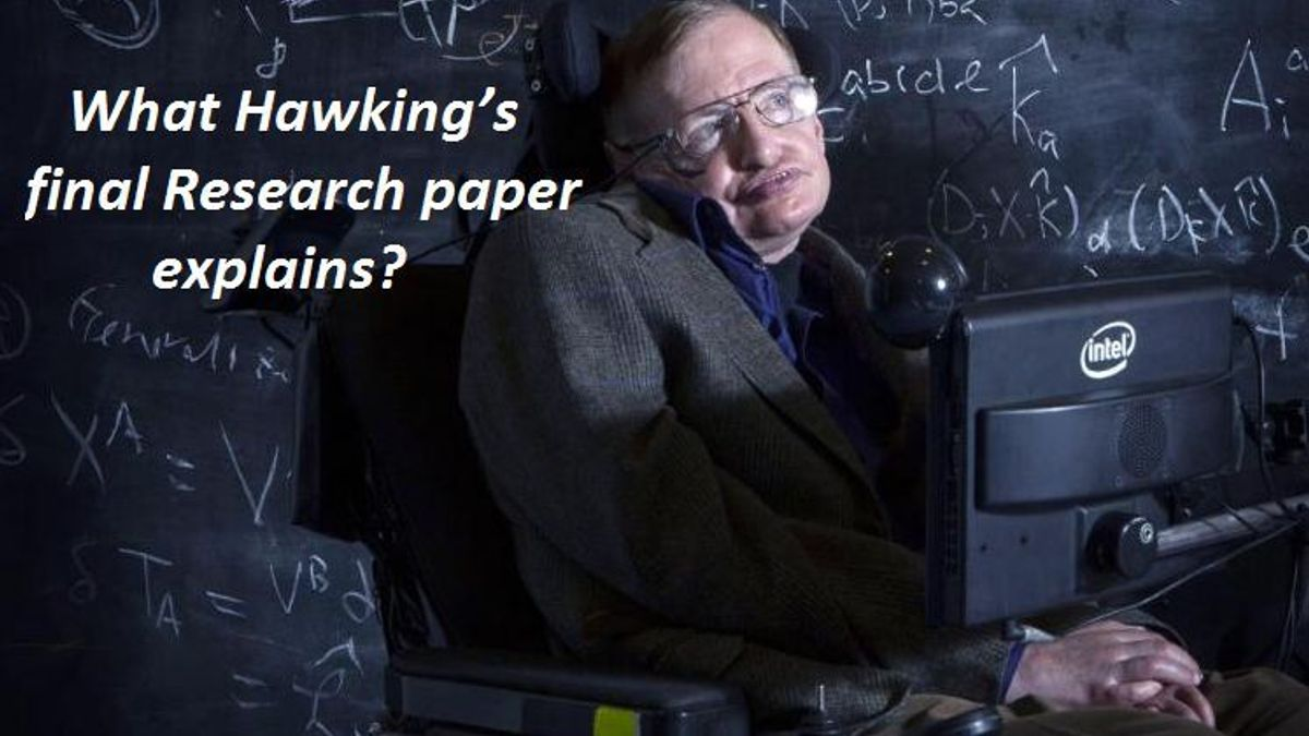 What Stephen Hawking's final Research paper explains?