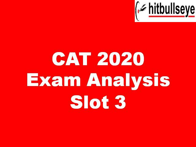 CAT 2020 Analysis by Bulls Eye - Slot 3 Difficulty Level, Expected Cutoff