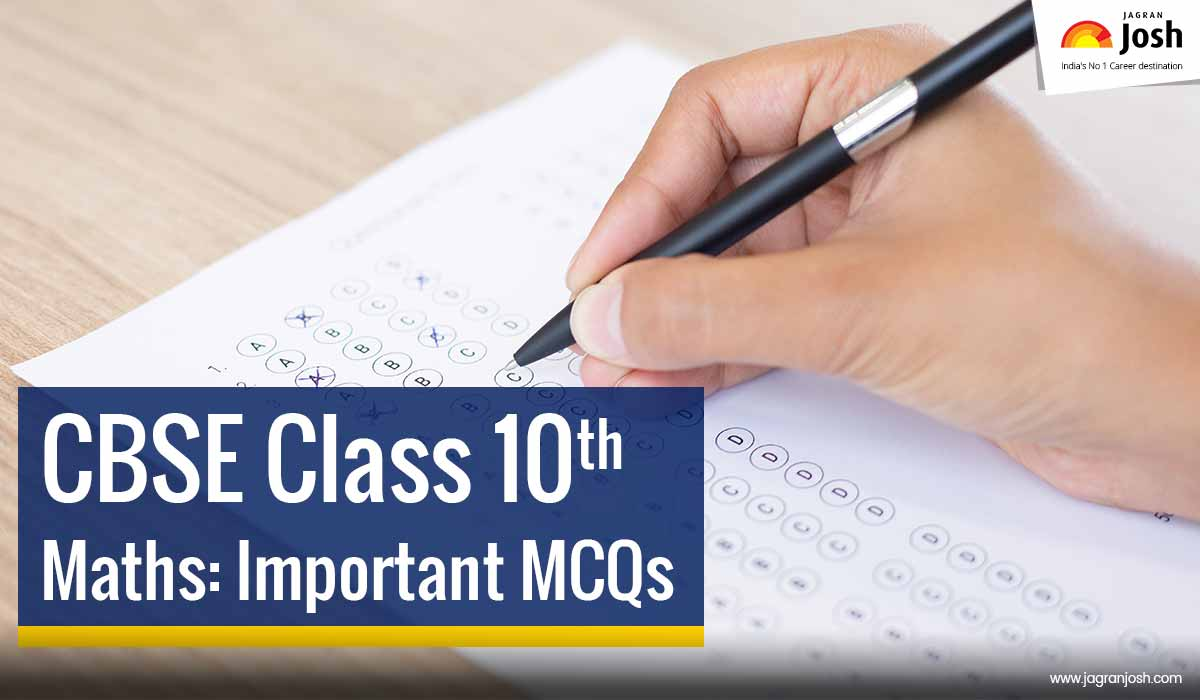 CBSE Class 10 Maths MCQs with Answers for Board Exam 2021-2022