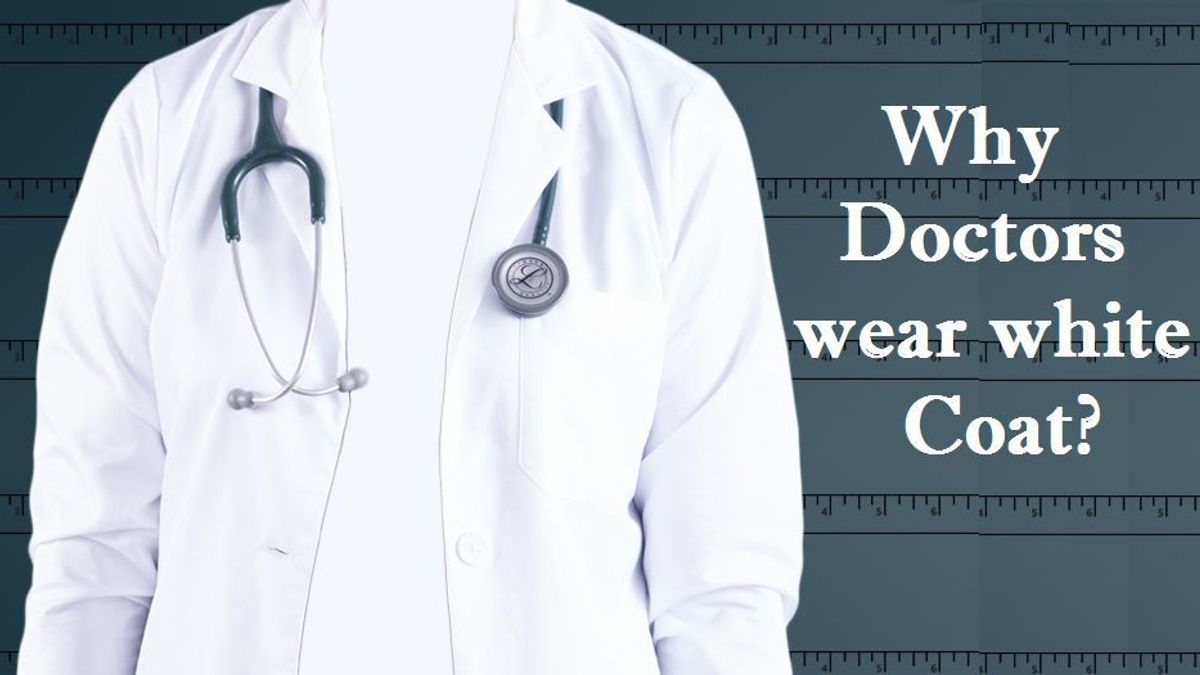 Why Doctors wear white Coat?