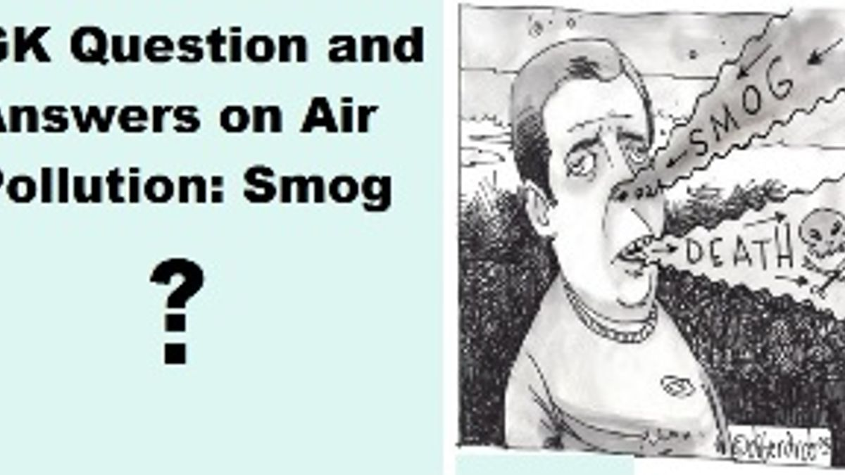 GK Questions and Answers on Air Pollution:Smog