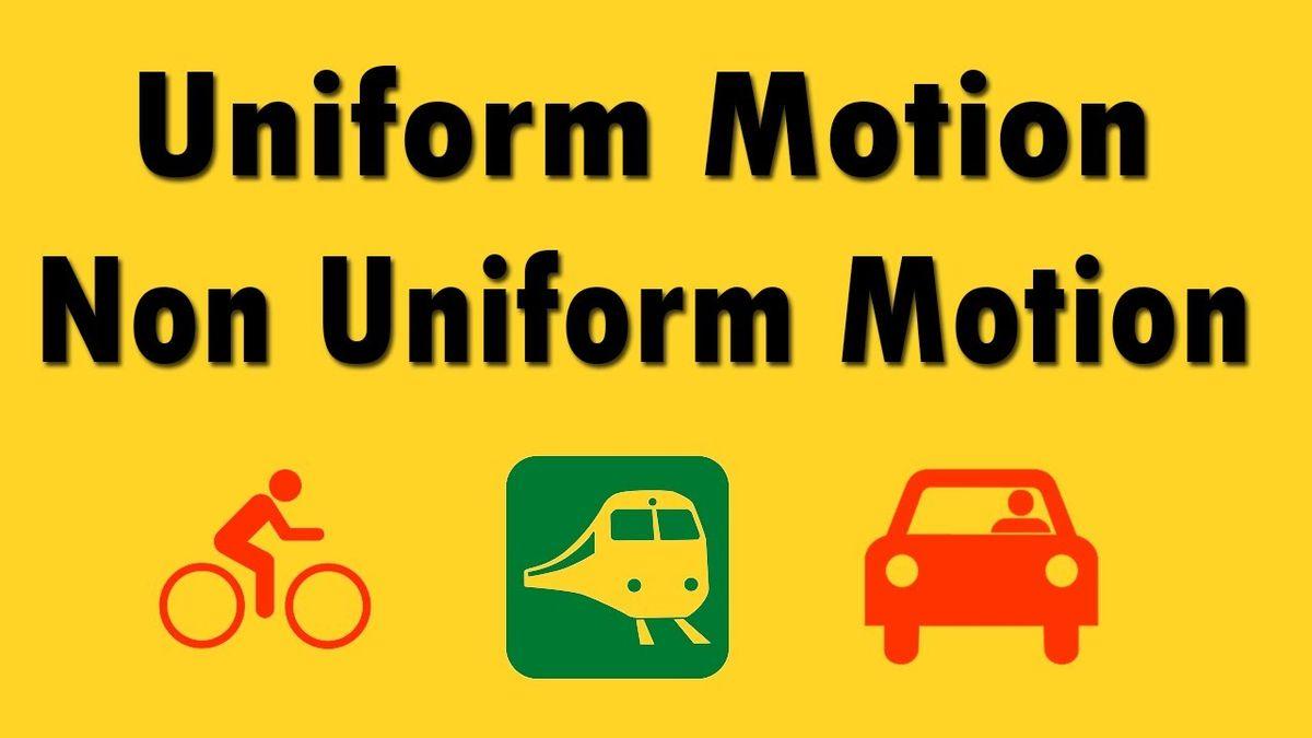 What is Uniform and Non-Uniform Motion