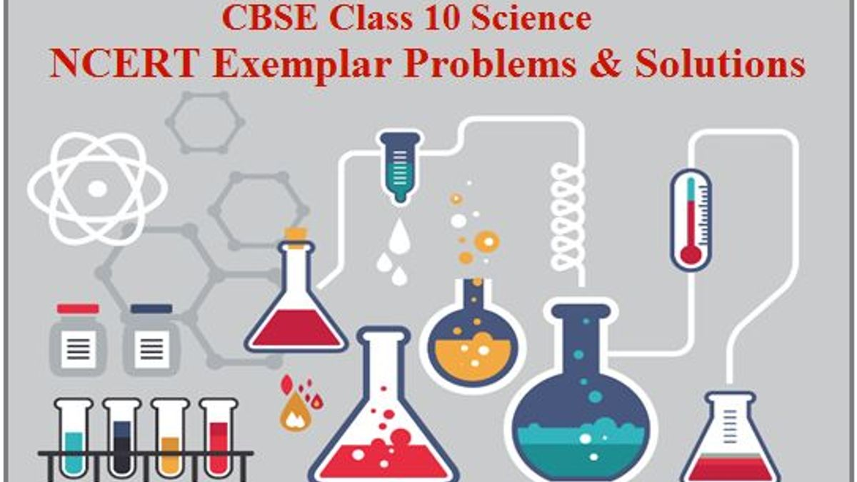 NCERT Exemplar Solutions for CBSE Class 10 Science (2021-22)