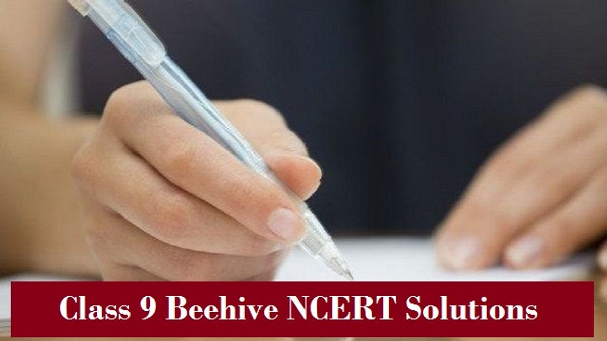 NCERT Solutions for Class 9 English Beehive