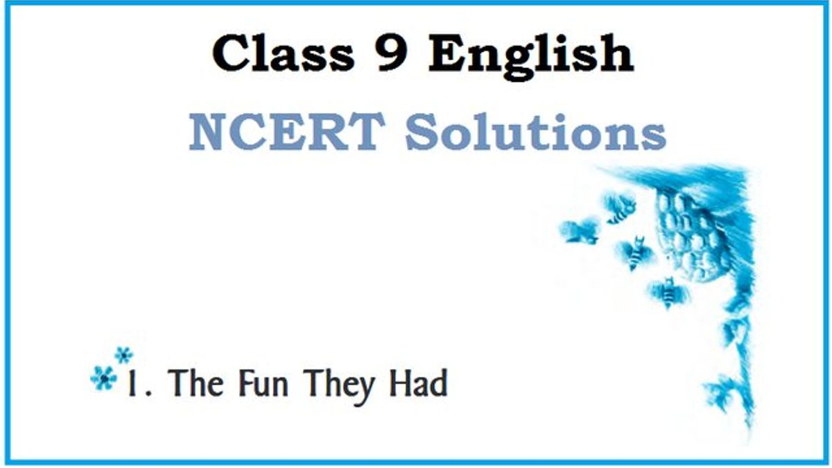 NCERT Solutions Class 9 English Beehive Chapter 1 The Fun They Had| Free PDF Download