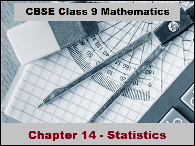 Class 9 Statistics Chapter 14 – Explanation with Examples