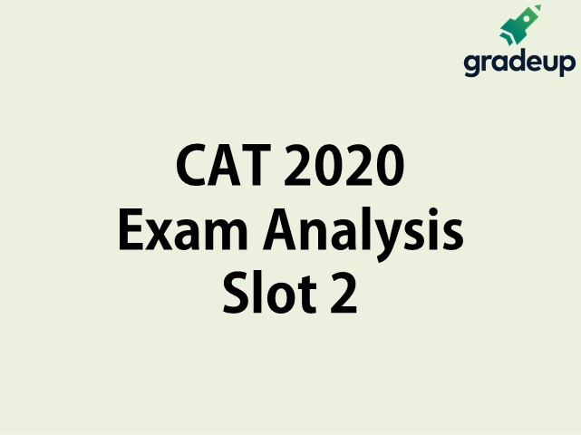 CAT 2020 Analysis by GradeUp - Detailed Exam Analysis, Expected Cut-off, Level of Difficulty