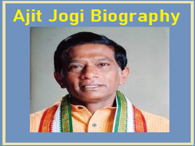 Ajit Jogi Biography