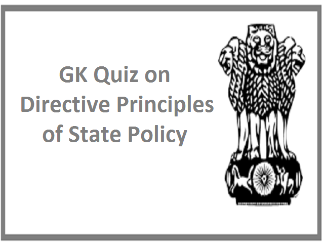 GK Quiz on Directive Principles of State Policy