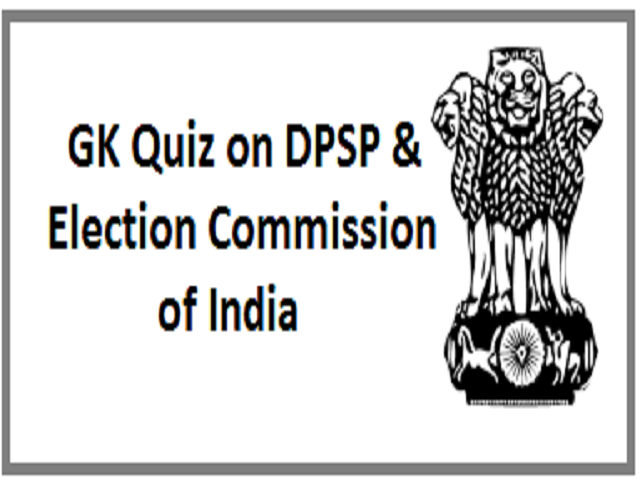 GK Quiz on DPSP & Election Commission of India