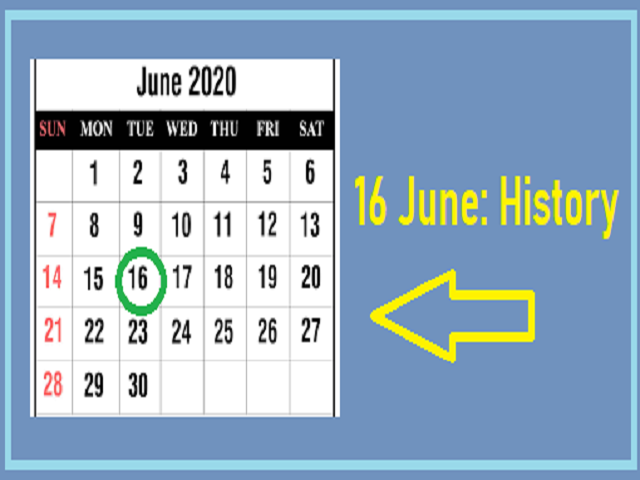 Importance of 16 June in Indian and World History