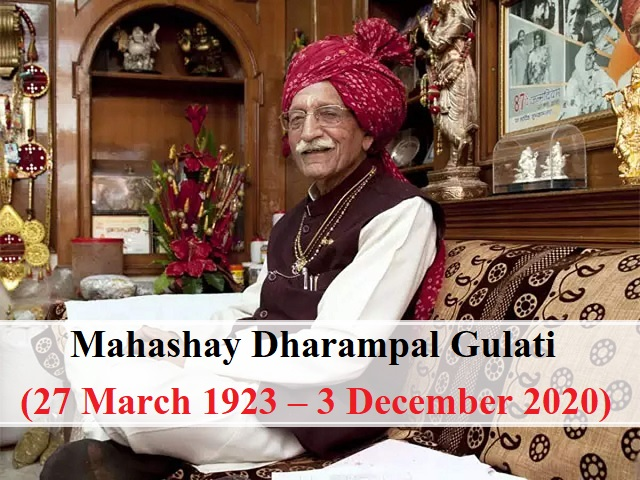 Mahashay Dharampal Gulati (27 March 1923 – 3 December 2020)