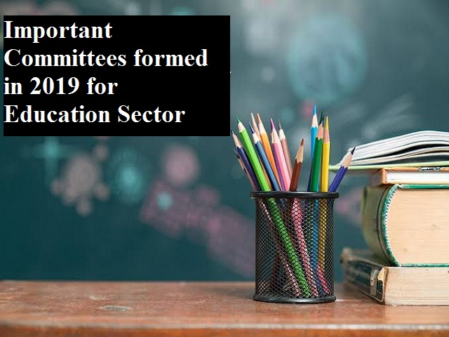 Important Committees formed in 2019 for Education Sector