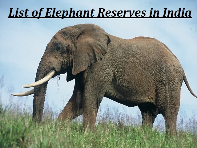 List of Elephant Reserves of India