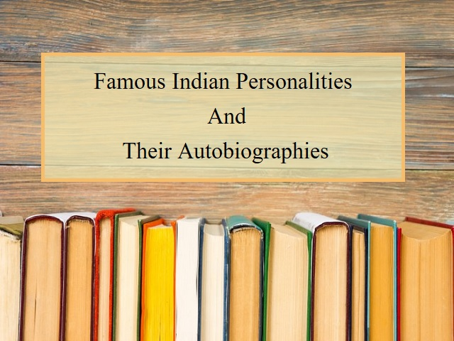 Famous Indians and their Autobiographies