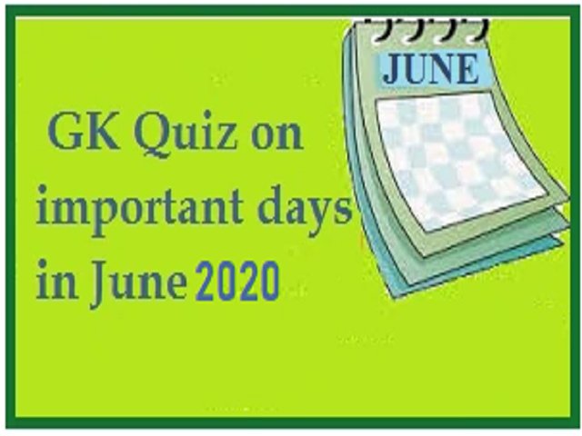 GK Quiz on important days in June 2020