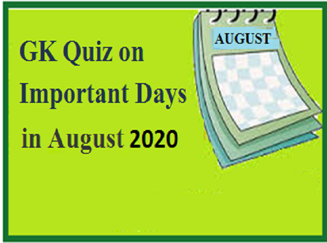 GK Quiz on important days in August