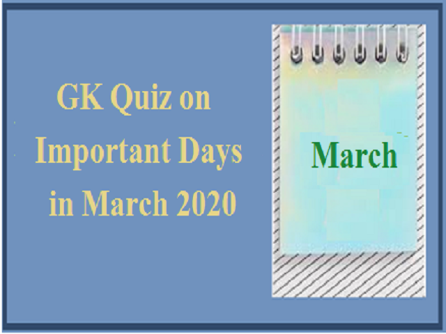 GK Quiz on Important Days in March 2020