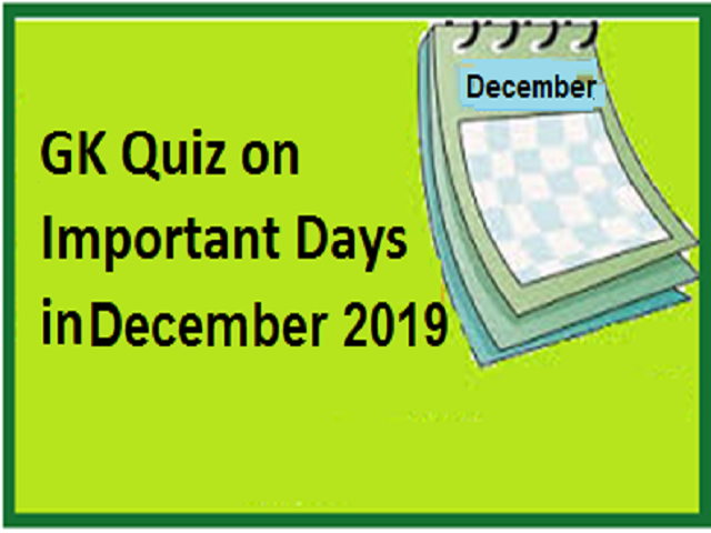 GK Quiz on important days and dates in December 2019
